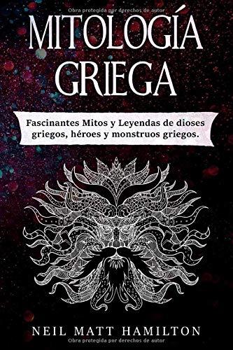 Mitología Griega: Fascinantes Mitos y Leyendas de dioses griegos, héroes y monstruos griegos.
