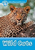Wild Cats (Oxford Read and Discover, Discover! 1)