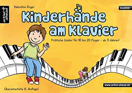 Kinderhände am Klavier: Fröhliche Lieder für 10 bis 20 Finger - ab 3 Jahren. Vierhändige Klavierstücke. Spielbuch für Piano. Kinderlieder. Musiknoten.