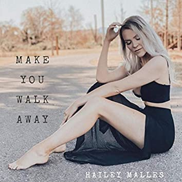 Make You Walk Away