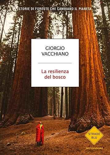 La resilienza del bosco: Storie di foreste che cambiano il pianeta
