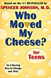 Who Moved My Cheese? for Teens - Spencer Johnson