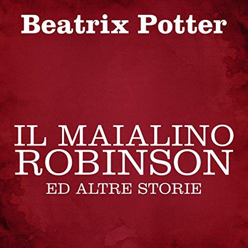 Il maialino Robinson ed altre storie audiobook cover art