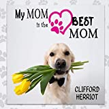 My Mom is the Best Mom: A Picture Poem Gift to Mothers from their Pups