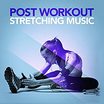 Post Workout Stretching Music (Chillout After Your Workout)