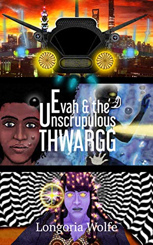 Evah & the Unscrupulous Thwargg (Enhanced) by [Longoria Wolfe, Laura Kincaid]
