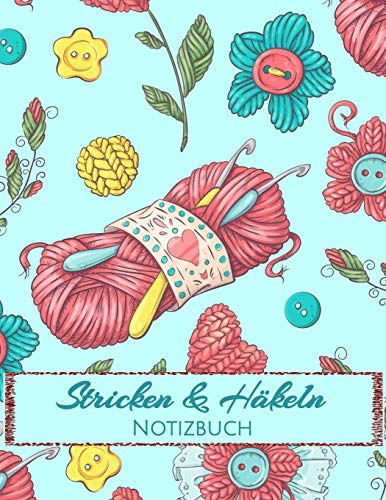 Stricken & Häkeln: Notizbuch für Nadelarbeiten und Handarbeiten Blanko Buch kariert Verhältnis 4:5