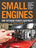 Small Engines and Outdoor Power Equipment, Updated  2nd Edition: A Care & Repair Guide for: Lawn...