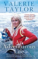Valerie Taylor: An Adventurous Life: The remarkable story of the trailblazing ocean conservationist, photographer and shark expert