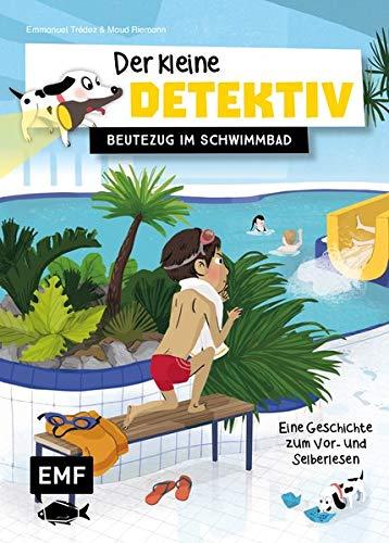 Der kleine Detektiv – Beutezug im Schwimmbad: Eine Geschichte zum Vor- und Selberlesen