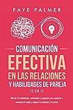 Comunicación Efectiva en las Relaciones y Habilidades de Pareja (2 en 1): Más de 33 habilidades, actividades y preguntas para ayudarte a comunicarte mejor y mejorar la intimidad y la pasión