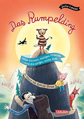 Das Rumpelding, seine kleinen, mutigen Freunde und die große, weite Welt (Tapa dura)