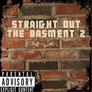 Straight out the Basment 2