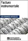 Facture instrumentale: Les Grands Articles d'Universalis (French Edition)