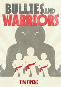 Bullies and Warriors by [Tim Tipene]