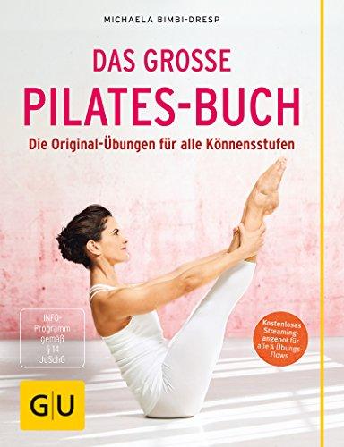 Das große Pilates-Buch: Die Original-Übungen für alle Könnensstufen (Fitness)