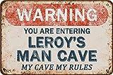Tarika Warning You are Entering Leroy's Man Cave My Cave My Rules Affiche de Fer Vintage Peinture étain Signe pour Rue Garage Maison café Bar Homme Grotte Ferme décoration Murale Artisanat