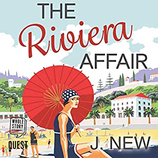The Riviera Affair     The Yellow Cottage Vintage Mysteries, Book 4              By:                                                                                                                                 J. New                               Narrated by:                                                                                                                                 Jilly Bond                      Length: 5 hrs and 43 mins     2 ratings     Overall 4.0