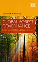 Global Forest Governance: Legal Concepts and Policy Trends
