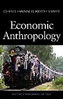 Economic Anthropology by Chris Hann Keith Hart(2011-03-28)