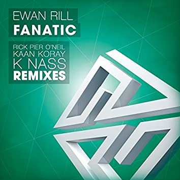 Fanatic (Rick Pier O'Neil, Kaan Koray, K Nass Remixes)