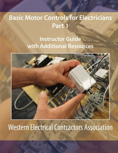 Basic Motor Controls for Electricians Part 1 Instructor Guide
