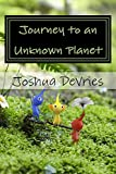 Journey to an Unknown Planet