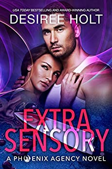 Extrasensory (The Phoenix Agency Book 2) by [Desiree Holt]