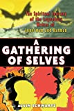 A Gathering of Selves: The Spiritual Journey of the Legendary Writer of Superman and Batman - Alvin Schwartz