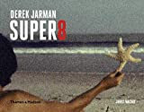 Mackay, J: Derek Jarman Super 8 - James MacKay