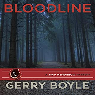 Bloodline     Jack McMorrow Mystery              By:                                                                                                                                 Gerry Boyle                               Narrated by:                                                                                                                                 Michael A. Smith                      Length: 10 hrs and 55 mins     11 ratings     Overall 4.6