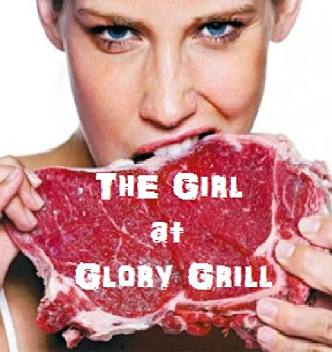 The Girl At Glory Grill: A Hardcore Romance (English Edition)