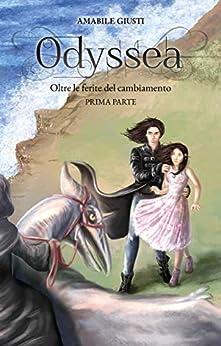 Odyssea Oltre le ferite del cambiamento 5 - prima parte (Italian Edition) de [Amabile Giusti]