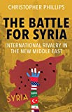 The Battle for Syria: International Rivalry in the New Middle East (English Edition)