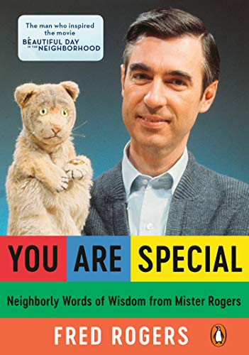 You Are Special Neighborly Words Of Wisdom From Mister Rogers Kindle Edition By Rogers Fred Religion Spirituality Kindle Ebooks Amazon Com