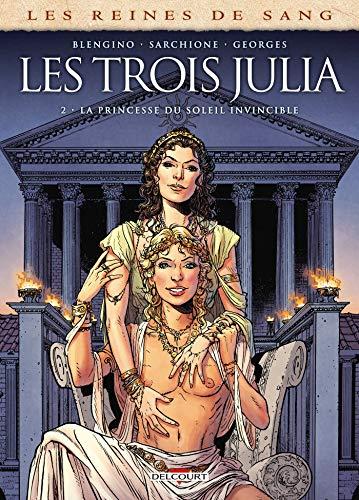 Les Reines de sang - Les trois Julia T02: La princesse du soleil invincible