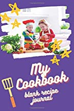Kids Cookbook: Blank Cooking Journal for Children: 110 Pages to Log Your Family Favorites