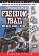 The Mystery on the Freedom Trail: The Boston Marathon Mystery (2) (Real Kids Real Places)