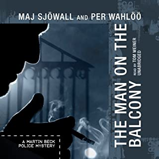 The Man on the Balcony     A Martin Beck Police Mystery              By:                                                                                                                                 Maj Sjöwall,                                                                                        Per Wahlöö                               Narrated by:                                                                                                                                 Tom Weiner                      Length: 5 hrs and 33 mins     136 ratings     Overall 4.0