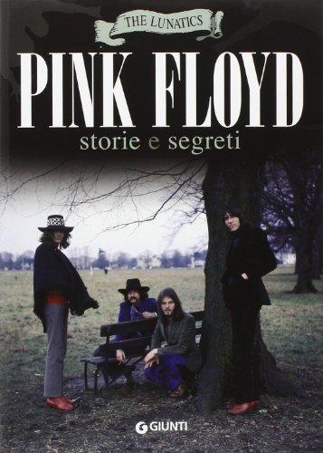 Pink Floyd. Storia e segreti