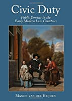 Civic Duty: Public Services in the Early Modern Low Countries