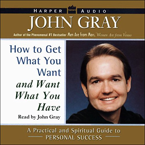 How to Get What You Want and Want What You Have cover art