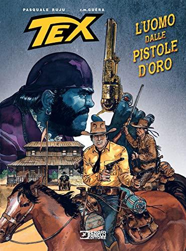 Tex. L uomo dalle pistole d oro