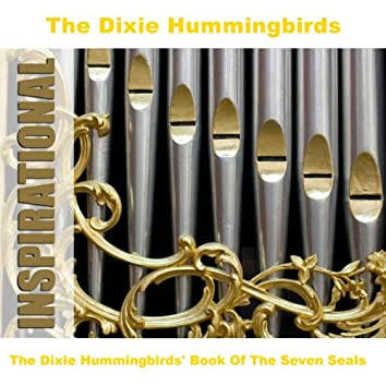 The Dixie Hummingbirds' Book Of The Seven Seals
