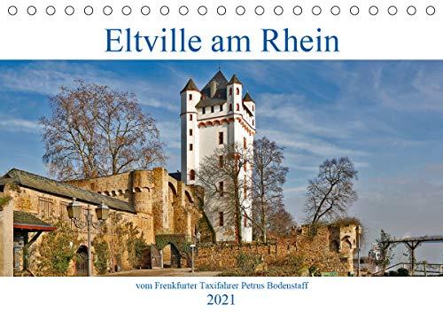 Eltville am Rhein vom Frankfurter Taxifahrer Petrus Bodenstaff (Tischkalender 2021 DIN A5 quer)