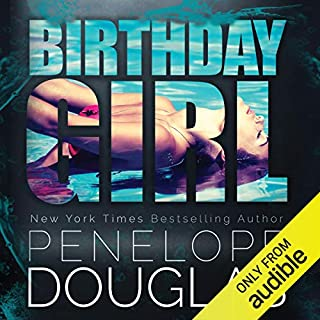 Birthday Girl                   Written by:                                                                                                                                 Penelope Douglas                               Narrated by:                                                                                                                                 Andrew Eiden,                                                                                        Jennifer Mack                      Length: 13 hrs and 13 mins     26 ratings     Overall 4.7