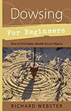 Dowsing for Beginners: How to Find Water, Wealth & Lost Objects (For Beginners (Llewellyn's))