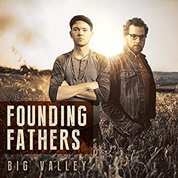 Founding Fathers: Big Valley