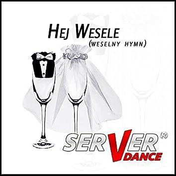 Hej Wesele (Weselny Hymn)