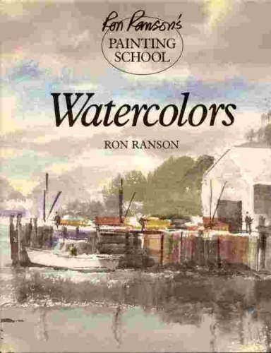 Watercolors (Ron Ranson's Painting School)